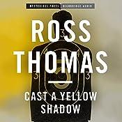 Cast a Yellow Shadow: Mac McCorkle, Book 2 | Ross Thomas