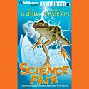 Science Fair Audiobook by Dave Barry and Ridley Pearson Narrated by Phil Gigante
