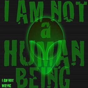 Amazon.com: I'm Not A Human Being [Explicit]: I Am Not Wayne: MP3 ...