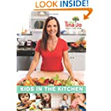 Real Life Raw: Kids in the Kitchen: Make wonderful memories by getting your kids in the kitchen creating healthy versions of the delicious foods they love most