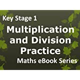 Primary School 'KS1 (Key Stage 1) Maths - Multiplication and Division Practice - Ages 5-7' eBookby Dr John Kelliher