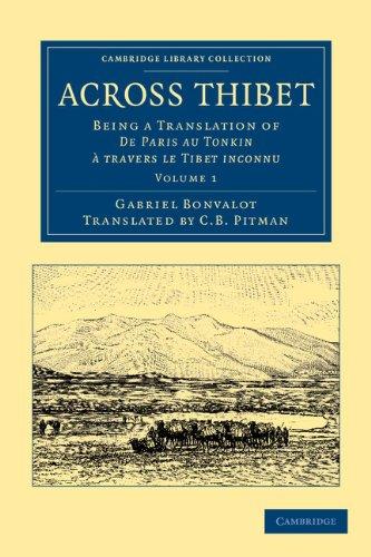 Across Thibet: Being a Translation of De Paris au Tonkin à travers le Tibet inconnu (Cambridge Library Collection - Travel and Exploration in Asia)