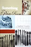 Something in the Potato Room: Kore Press First Book Award 2009 (Kore Press First Book Award for Poetry)