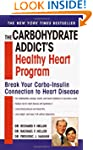 The Carbohydrate Addict's Healthy Hea...