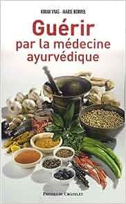 guérir par la médecine ayurvédique: 9782845922686: Amazon.com