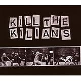 Kill the Kilians