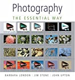 Photography: The Essential Way (0136142761) by London, Barbara