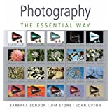 Photography: The Essential Way ~ Barbara London