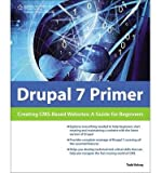 img - for [(Drupal 7 Primer: Creating CMS-based Websites: A Guide for Beginners )] [Author: Todd Kelsey] [Jul-2011] book / textbook / text book