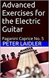 Advanced Exercises for the Electric Guitar: Paganini Caprice No. 5