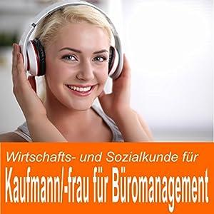 Wirtschafts- und Sozialkunde für Kaufmann / Kauffrau für Büromanagement Hörbuch