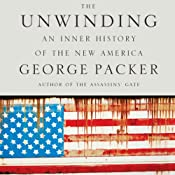 The Unwinding: An Inner History of the New America Audiobook