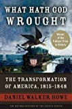img - for Daniel Walker Howe: What Hath God Wrought : The Transformation of America, 1815-1848 (Paperback); 2009 Edition book / textbook / text book