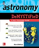 Astronomy Demystified (Demystified) (0071384278) by Stan Gibilisco