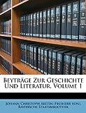 Beyträge Zur Geschichte Und Literatur, Volume 1 (German Edition) (1270779400) by Staatsbibliothek, Bayerische