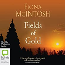 Fields of Gold Audiobook by Fiona McIntosh Narrated by Joe Jameson