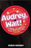 Robin Benway Audrey, Wait