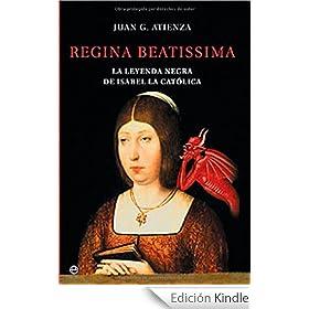 Regina beatissima, la leyenda negra de Isabel la catolica