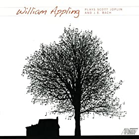 William Appling Plays Scott Joplin and J.S. Bach