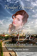 Lost in Transliteration: The Complete Series (Russian Travel, an American Girl in Russia)