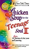 Chicken Soup for the Teenage Soul II: More Stories of Life, Love and Learning: 2