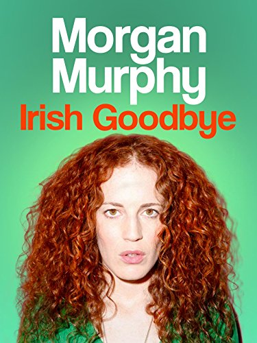 Morgan Murphy: Irish Goodbye on Amazon Prime Instant Video UK