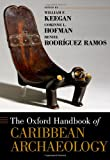 img - for The Oxford Handbook of Caribbean Archaeology (Oxford Handbooks) book / textbook / text book