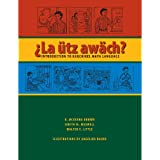 La Utz Awach: Introduction to Kaqchikel Maya Languagepar R.McKenna Brown