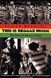 Lloyd Bradley This is Reggae Music: The Story of Jamaica's Music
