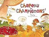 """Afficher """"Chapeau les champignons !"""""""