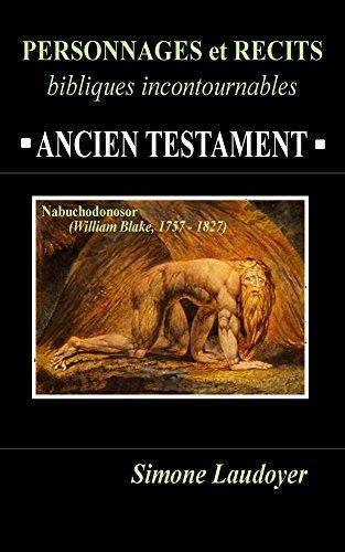 PERSONNAGES et RECITS BIBLIQUES incontournables: ANCIEN TESTAMENT
