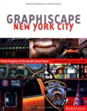 Graphiscape: New York City: Street Graphics of the World's Great Cities (Graphiscapes) (2880467675) by Ivan Vartanian