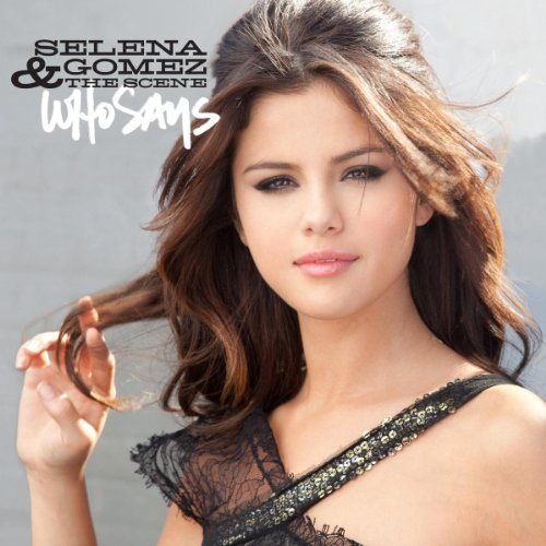 Who Says  by Selena gomez (And The Scene)