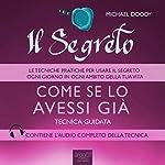 Il Segreto – Come se lo avessi già [The Secret - As if I Had It Already]: Tecnica guidata [Guided skill] | Michael Doody