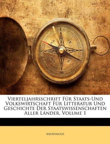 Vierteljahrsschrift Fur Staats-Und Volkswirtschaft Fur Litteratur Und Geschichte Der Staatswissenschaften Aller Lander, Volume 1