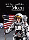 img - for Neil, Buzz, and Mike Go to the Moon by Hilliard, Richard (2005) Hardcover book / textbook / text book