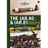 IAR.80 AND IAR.81, THE: Airframe, Systems and Equipment (Aviation Guide - No Model Content) ~ Radu Br�nzan