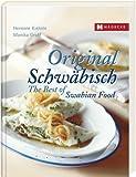 Original Schwabisch: The Best of Swabian Food