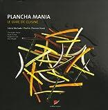 echange, troc Cédric Bechade - Plancha mania : Le livre de cuisine
