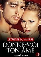 Donne-moi ton �me - 12: L'�treinte du vampire