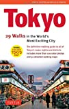 Tokyo: 29 Walks in the Worlds Most Exciting City