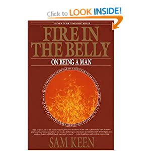 Fire in the Belly: On Being a Man Sam Keen