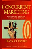 img - for Concurrent Marketing: Integrating Product, Sales, and Service book / textbook / text book
