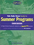 Kaplan Yale Daily News Guide to Summer Programs, Third Edition