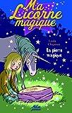 echange, troc Linda Chapman - Ma Licorne magique, Tome 3 : La pierre magique