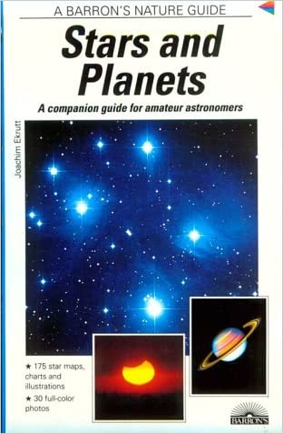 Stars and Planets: Identifying Them, Learning About Them, Experiencing Them (Barron's Nature Guide)