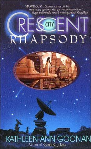 Crescent City Rhapsody, Kathleen Ann Goonan