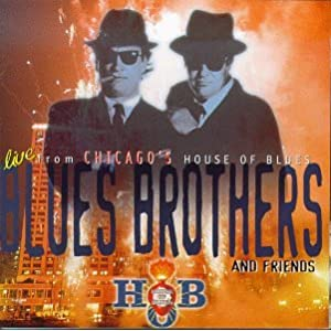 Blues Brothers & Friends: Live From Chicago' House Of Blues