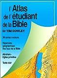 echange, troc Tim Dowley - Atlas de l'étudiant de la Bible