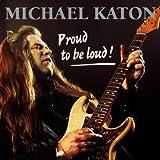 Proud To Be Loudpar Michael Katon